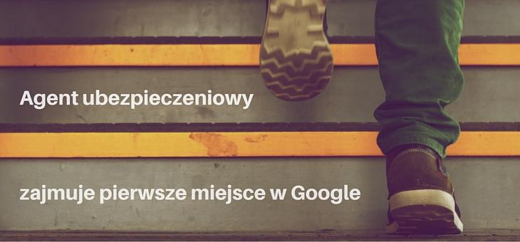 Agent ubezpieczeniowy zajmuje pierwsze miejsce w Google