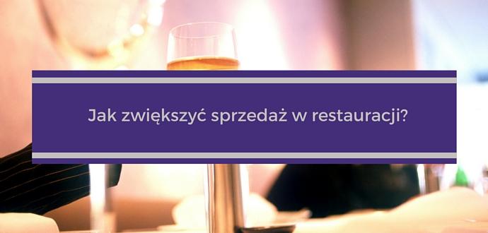 Jak zwiększyć sprzedaż w restauracji?