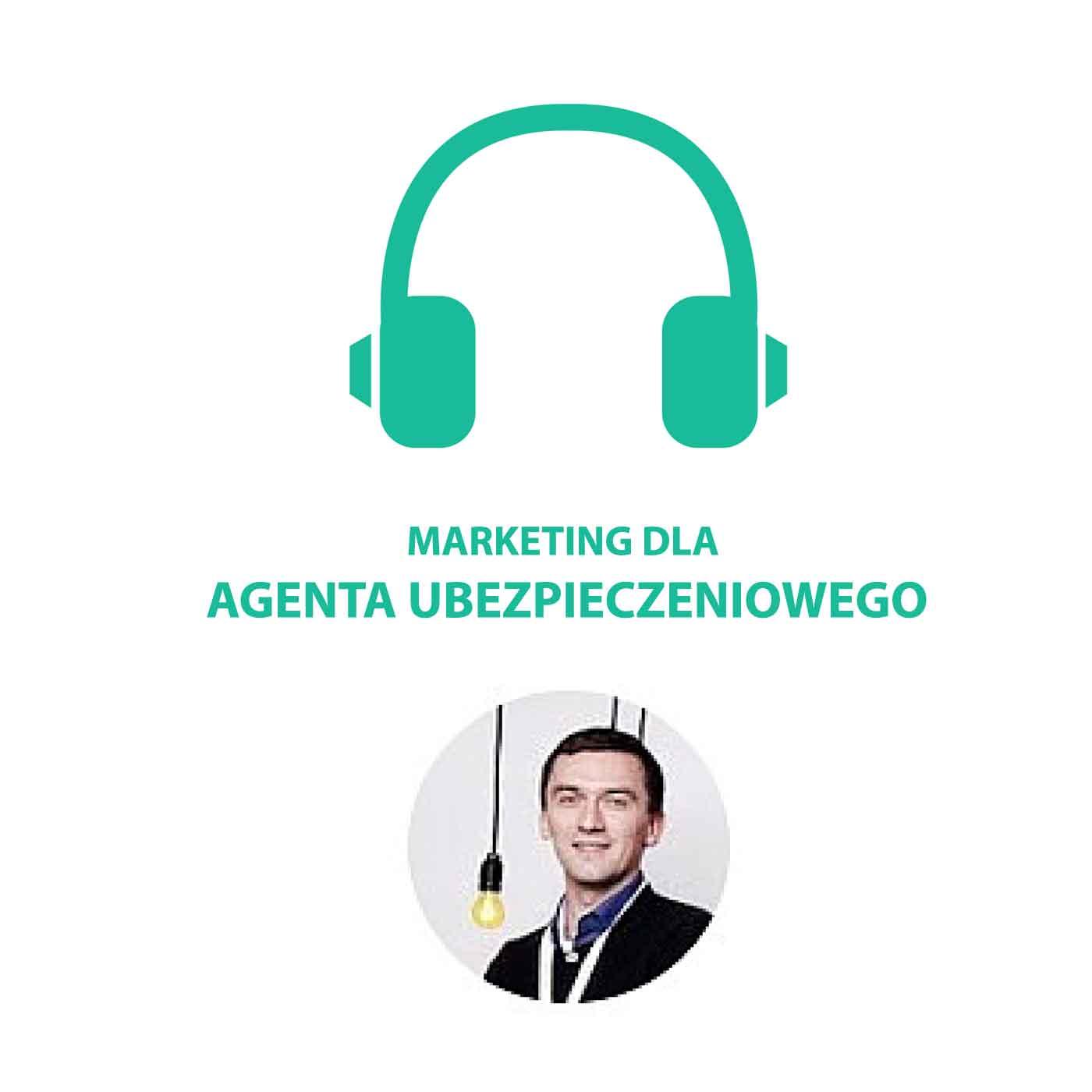 Marketing i sprzedaż dla agenta ubezpieczeniowego (Podcast Marcina Kowalika)