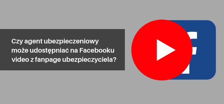 Czy agent ubezpieczeniowy może udostępniać na Facebooku filmy video od ubezpieczycieli?